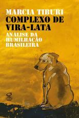 COMPLEXO DE VIRA-LATA - ANÁLISE DA HUMILHAÇÃO COLONIAL
