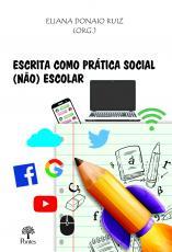 ESCRITA COMO PRÁTICA SOCIAL (NÃO) ESCOLAR