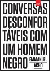 CONVERSAS DESCONFORTÁVEIS COM UM HOMEM NEGRO