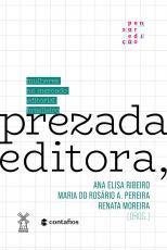 PREZADA EDITORA, - MULHERES NO MERCADO EDITORIAL BRASILEIRO