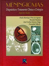 MENINGIOMAS - DIAGNÓSTICO E TRATAMENTO CLÍNICO E CIRÚRGICO - ASPECTOS ATUAIS