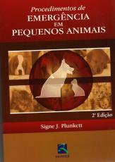 PROCEDIMENTOS DE EMERGÊNCIA EM PEQUENOS ANIMAIS