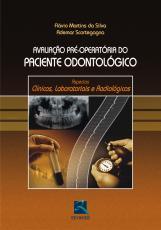 AVALIAÇÃO PRÉ-OPERATÓRIA DO PACIENTE ODONTOLÓGICO - ASPECTOS CLÍNICOS, LABORATORIAIS E RADIOLÓGICOS