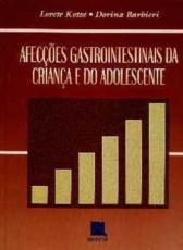 AFECÇÕES GASTROINTESTINAIS DA CRIANÇA E DO ADOLESCENTE