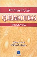 TRATAMENTO DE QUEIMADURAS - MANUAL PRÁTICO