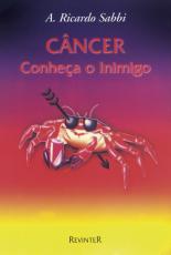 CÂNCER - CONHEÇA O INIMIGO