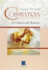 COSMIATRIA - A CIÊNCIA DA BELEZA