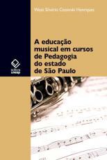 A EDUCAÇÃO MUSICAL EM CURSOS DE PEDAGOGIA DO ESTADO DE SÃO PAULO