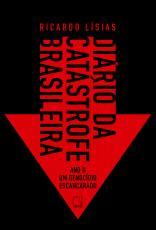 DIÁRIO DA CATÁSTROFE BRASILEIRA: ANO II - UM GENOCÍDIO ESCANCARADO - VOL. 2