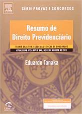 RESUMO DE DIREITO PREVIDENCIARIO - SERIE PROVAS E CONCURSOS - 1