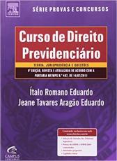 CURSO DE DIREITO PREVIDENCIARIO - SERIE PROVAS E CONCURSOS - 3