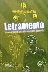 LETRAMENTO - UMA PRATICA EM BUSCA DA (RE)LEITURA DO MUNDO - 1