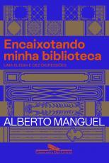 ENCAIXOTANDO MINHA BIBLIOTECA - UMA ELEGIA E DEZ DIGRESSÕES
