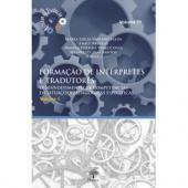 FORMAÇÃO DE INTÉRPRETES E TRADUTORES - DESENVOLVIMENTO DE COMPETÊNCIAS EM SITUAÇÕES PEDAGÓGICAS ESPECÍFICAS VOL 1
