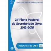 DOCUMENTOS DA CNBB 95  - 21 PLANO PASTORAL DO SECRETARIADO GERAL 2012-2015 - 1ª