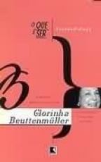 QUE E SER FONOAUDIOLOGIA, O - MEMORIAS PROFISSIONAIS DE GLORINHA BEUTTENMULLER