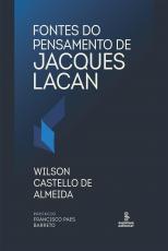 FONTES DO PENSAMENTO DE JACQUES LACAN