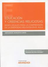 EDUCACIÓN Y CREENCIAS RELIGIOSAS - BASES LEGALES PARA LA COMPRENSIÓN DE LA DIVERSIDAD RELIGIOSA EN EL AULA