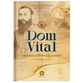 DOM VITAL - O HERÓICO BISPO DE OLINDA