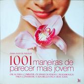 1001 MANEIRAS DE PARECER MAIS JOVEM - 1