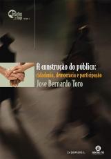 CONSTRUCAO DO PUBLICO, A - CIDADANIA, DEMOCRACIA E PARTICIPACAO - 1