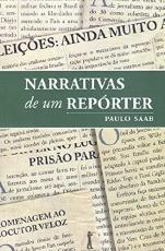 NARRATIVAS DE UM REPORTER: O BRASIL RECENTE - 1