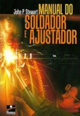 MANUAL DO SOLDADOR E AJUSTADOR