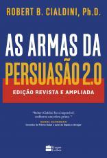 AS ARMAS DA PERSUASÃO 2.0 - EDIÇÃO ATUALIZADA E EXPANDIDA