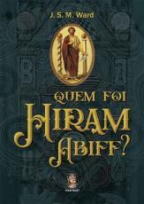 QUEM FOI HIRAM ABIFF?