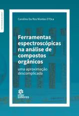 FERRAMENTAS ESPECTROSCÓPICAS NA ANÁLISE DECOMPOSTOS ORGÂNICOS - UMA APROXIMAÇÃO DESCOMPLICADA
