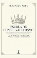 ESCOLA DE CONSERVADORISMO: O PENSAMENTO CONSERVADOR APLICADO NA VIDA EM SOCIEDADE