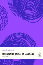 FUNDAMENTOS DA PRÁTICA LACANIANA - RISCO E CORPO