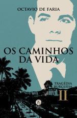 OS CAMINHOS DA VIDA - TRAGÉDIA BURGUESA, VOL. II