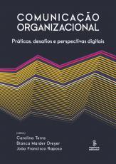 COMUNICAÇÃO ORGANIZACIONAL - PRÁTICAS, DESAFIOS E PERSPECTIVAS DIGITAIS