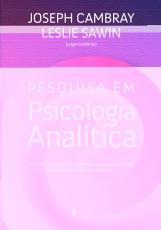 PESQUISA EM PSICOLOGIA ANALÍTICA - APLICAÇÕES A PARTIR DA PESQUISA CIENTÍFICA, HISTÓRICA E INTERCULTURAL