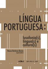 LÍNGUA PORTUGUESA - LUSOFONIA(S), LÍNGUA(S) E CULTURA(S)