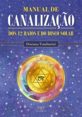 MANUAL DE CANALIZAÇÃO DOS 12 RAIOS E DO DISCO SOLAR