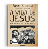 A VIDA DE JESUS EM VERSOS DE CORDEL