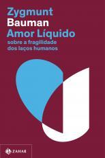 AMOR LÍQUIDO (NOVA EDIÇÃO) - SOBRE A FRAGILIDADE DOS LAÇOS HUMANOS