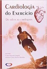 CARDIOLOGIA DO EXERCICIO - DO ATLETA AO CARDIOPATA - 2ª