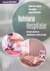 HOTELARIA HOSPITALAR - UM NOVO CONCEITO NO ATENDIMENTO AO CLIENTE DA SAUDE - 1