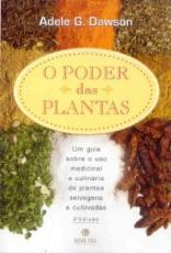 PODER DAS PLANTAS - UM GUIA SOBRE O USO MEDICINAL