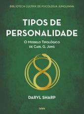 TIPOS DE PERSONALIDADE - NOVA EDIÇÃO - O MODELO TIPOLÓGICO DE CARL G. JUNG