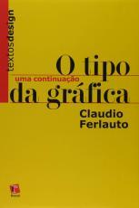 TIPO DA GRAFICA, O - UMA CONTINUACAO - COL. TEXTOS DESIGN - 1