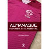 ALMANAQUE DO FUTEBOL S/A DA FERROVIÁRIA