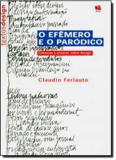 EFEMERO E O PARODICO, O - COL.TEXTOS DESIGN - 1
