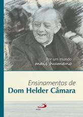 POR UM MUNDO MAIS HUMANO - ENSINAMENTO DE DOM HELDER CÂMARA