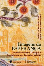 IMAGENS DA ESPERANÇA: O ENCONTRO ENTRE LITURGIA  E ESCATOLOGIA NAS EXÉQUIAS CRISTÃS