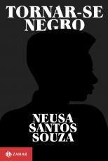 TORNAR-SE NEGRO - OU AS VICISSITUDES DA IDENTIDADE DO NEGRO BRASILEIRO EM ASCENSÃO SOCIAL