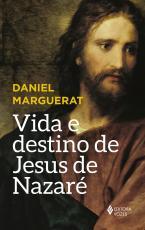 VIDA E DESTINO DE JESUS DE NAZARÉ